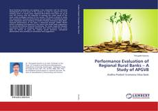 Обложка Performance Evaluation of Regional Rural Banks – A Study of APGVB