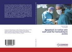 Bookcover of Apoptosis in native vein wall used for hemodialysis access