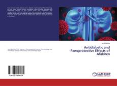 Bookcover of Antidiabetic and Renoprotective Effects of Aliskiren