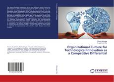 Bookcover of Organizational Culture for Technological Innovation as a Competitive Differential