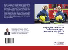 Bookcover of Employees' Attitude of Women Managers, Democratic Republic of Congo