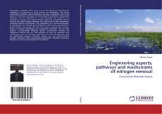 Engineering aspects, pathways and mechanisms of nitrogen removal kitap kapağı
