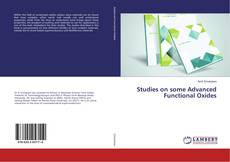 Bookcover of Studies on some Advanced Functional Oxides