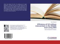 Buchcover von Efficiency of US military intervention in the Middle East using DEA