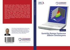 Santrifüj Pompa Fanlarının Döküm Simülasyonu kitap kapağı