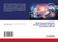 Buchcover von Road Transport Network Analysis of Towns in OSZ in Connection with AA