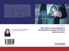Bookcover of The effect of shareholders biorhythm on their financial decision error