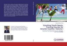 Couverture de Coaching Youth Sports: Training Courses for Smarter Coaches -Volume I
