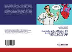 Buchcover von Evaluating the effect of GC gene polymorphism on vitamin D and CAD