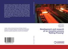 "Bookcover of Development and research of an inovative process ""Rolling-Pressing"""