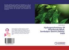 Bookcover of Hydrogeochemistry Of Dhankauda Block, Sambalpur District,Odisha, India