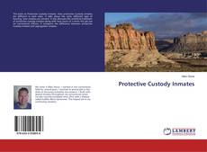 Bookcover of Protective Custody Inmates