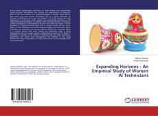 Bookcover of Expanding Horizons - An Empirical Study of Women AI Technicians