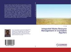 Bookcover of Integrated Water Resource Management in Crystalline Aquifers