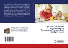 Copertina di Dynamics of Human Development:A Comparative/Longitudinal Study in Japan