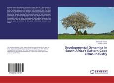 Developmental Dynamics in South Africa's Eastern Cape Citrus Industry kitap kapağı