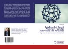 Copertina di Graphene Reinforced Aluminum Foam for Automobile and Aerospace