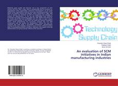 Couverture de An evaluation of SCM initiatives in Indian manufacturing industries