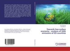 Bookcover of Towards low-carbon economy - analysis of GHG emissions of EU countries