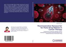 Bookcover of Thermosensitive Nanocarrier for Pulse Drug Release in Cancer Therapy
