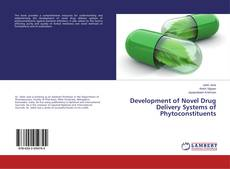 Development of Novel Drug Delivery Systems of Phytoconstituents的封面