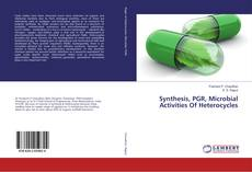 Bookcover of Synthesis, PGR, Microbial Activities Of Heterocycles