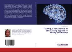 Bookcover of Technique for Analysis of EEG Activity applied to Young and Elderly