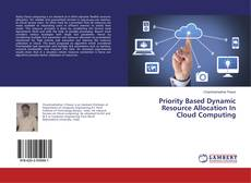Priority Based Dynamic Resource Allocation In Cloud Computing的封面