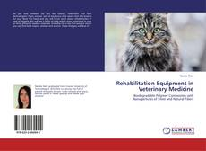 Rehabilitation Equipment in Veterinary Medicine kitap kapağı