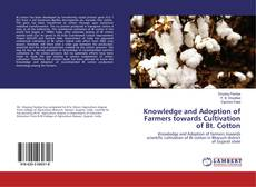 Buchcover von Knowledge and Adoption of Farmers towards Cultivation of Bt. Cotton
