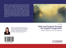 Bookcover of Debt and Payback through the Vegetal Imagination