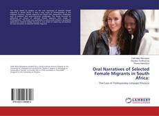 Bookcover of Oral Narratives of Selected Female Migrants in South Africa: