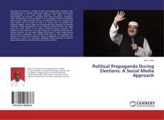 Bookcover of Political Propaganda During Elections: A Social Media Approach