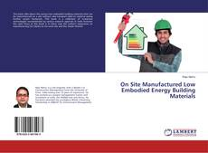 Bookcover of On Site Manufactured Low Embodied Energy Building Materials