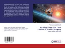 Bookcover of Building detection from Landsat-8 satellite imagery