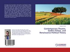 Bookcover of Contemporary Theatre, Gothic Fiction, and Renaissance Political Theory