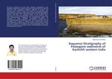 Sequence Stratigraphy of Paleogene sediments of Kachchh western India kitap kapağı