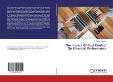 Copertina di The Impact Of Cost Control On Financial Performance