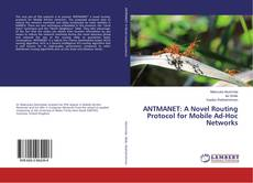 Bookcover of ANTMANET: A Novel Routing Protocol for Mobile Ad-Hoc Networks