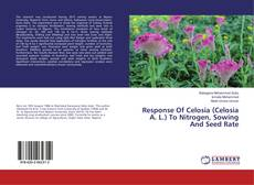 Bookcover of Response Of Celosia (Celosia A. L.) To Nitrogen, Sowing And Seed Rate