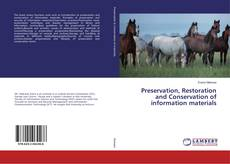 Bookcover of Preservation, Restoration and Conservation of information materials
