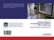 Portada del libro de Implementation & Investigation of an Efficient PMS - Health Care