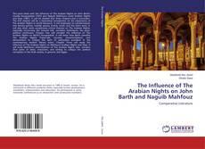 Bookcover of The Influence of The Arabian Nights on John Barth and Naguib Mahfouz