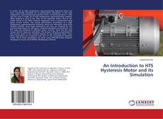 Bookcover of An Introduction to HTS Hysteresis Motor and its Simulation