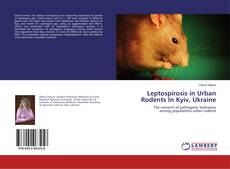 Bookcover of Leptospirosis in Urban Rodents In Kyiv, Ukraine