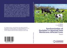Bookcover of Synchronization of Ovulation in Retained Fetal Membranes Affected Cows