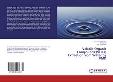 Bookcover of Volatile Organic Compounds (VOCs) Extraction from Water by VMD