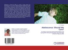 Bookcover of Adolescence: Should We Care?