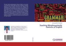 Bookcover of Teaching Morphosyntactic Features of English