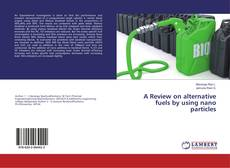 Capa do livro de A Review on alternative fuels by using nano particles